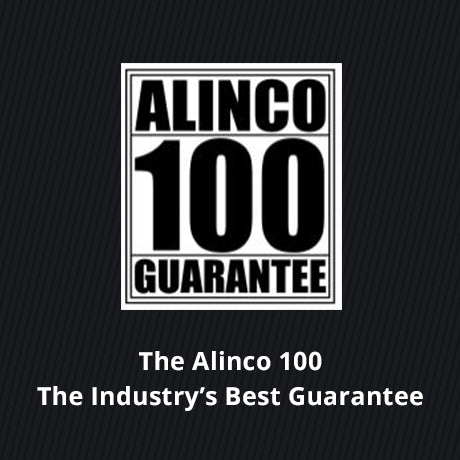 The Alinco 100 Guarantee - Best warranty in the industry