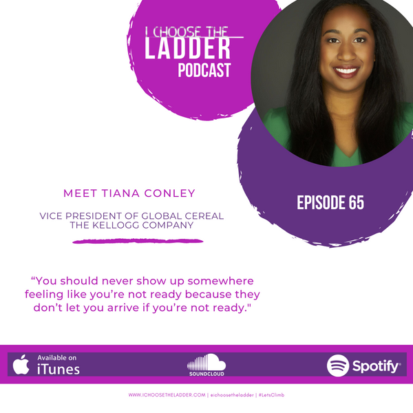 EP 65 - Meet Tiana Conley, Vice President of Global Cereal, the Kellogg Company