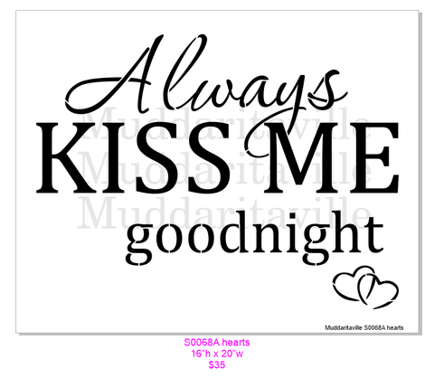 S0068A Always Kiss Me Good Night with Hearts