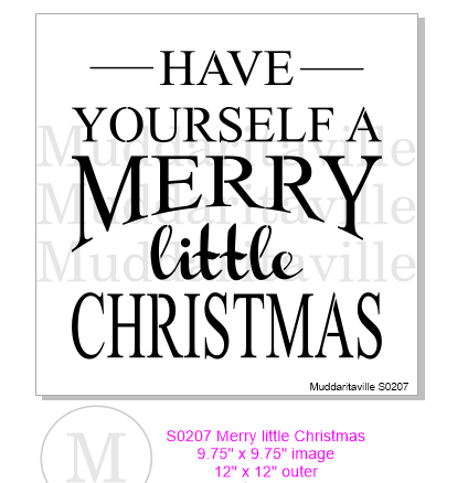 S0207 Have yourself a Merry Little Christmas – Muddaritaville Studio