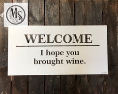 S0438 Welcome - I hope you brought wine/beer - 2 versions - 2 sizes available