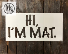 S0443 Hi, I'm Mat. - 2 sizes available