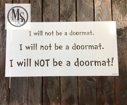 S0546 I will not be a doormat - 2 sizes available