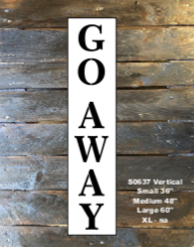 S0637 GO AWAY vertical sign