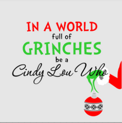 S0669 In a world full of Grinches be a Cindy Lou Who