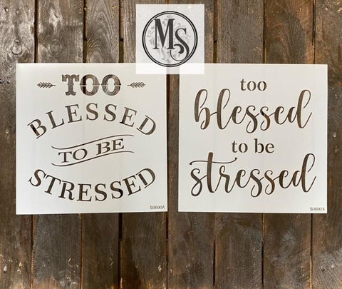 S0690 Too blessed to be stressed - 2 style options