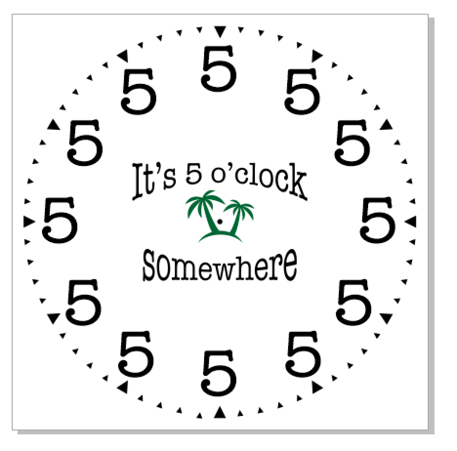 M0167 It's 5 o'clock somewhere clock stencil