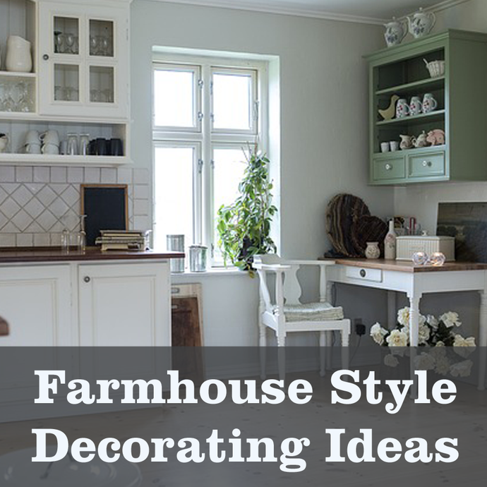 Decorating Tips -  Farmhouse Style