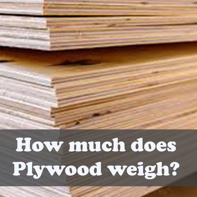 How much does Plywood weigh - w/ weight chart