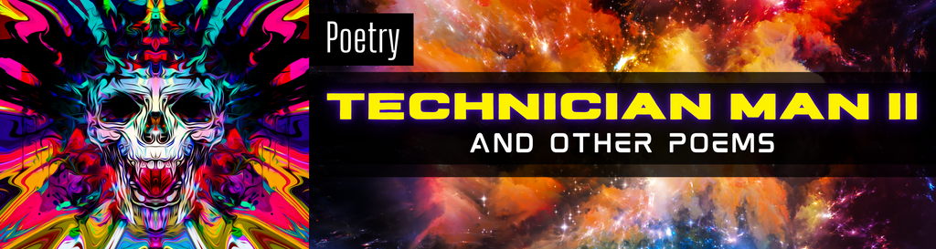 Poetry: Technician Man II and Other Poems