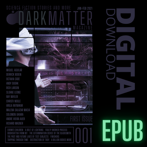 Issue 001 Jan-Feb 2021 Digital Download EPUB - Dark Matter Magazine