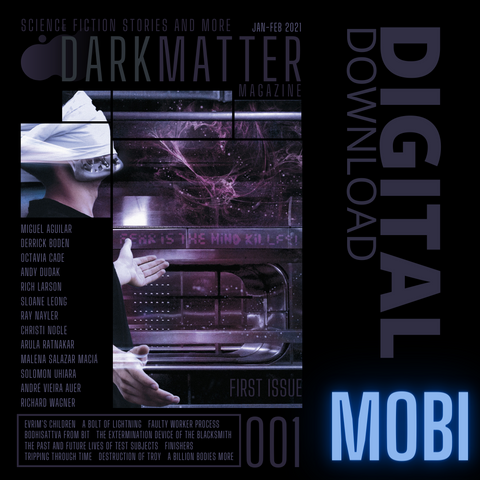 Issue 001 Jan-Feb 2021 Digital Download MOBI - Dark Matter Magazine