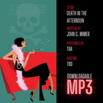 """Death in the Afternoon"" Audible Story MP3 Download - Dark Matter Magazine"