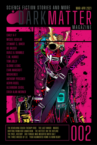 Dark Matter Magazine Issue 002 Mar-Apr 2021 - Dark Matter Magazine