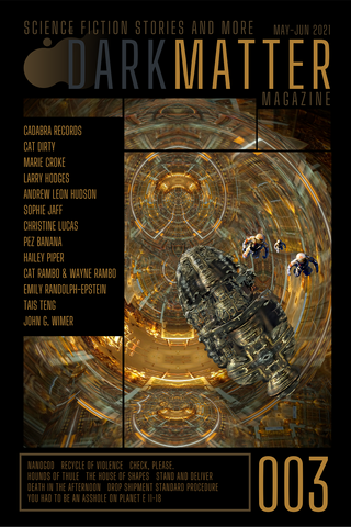 Dark Matter Magazine Issue 003 May-Jun 2021 - Dark Matter Magazine