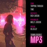 """Tripping Through Time"" Audible Story MP3 Download - Dark Matter Magazine"
