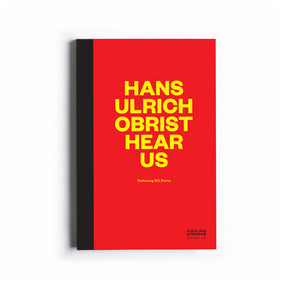 Hans Ulrich Obrist Hear Us, Featuring Bill Burns