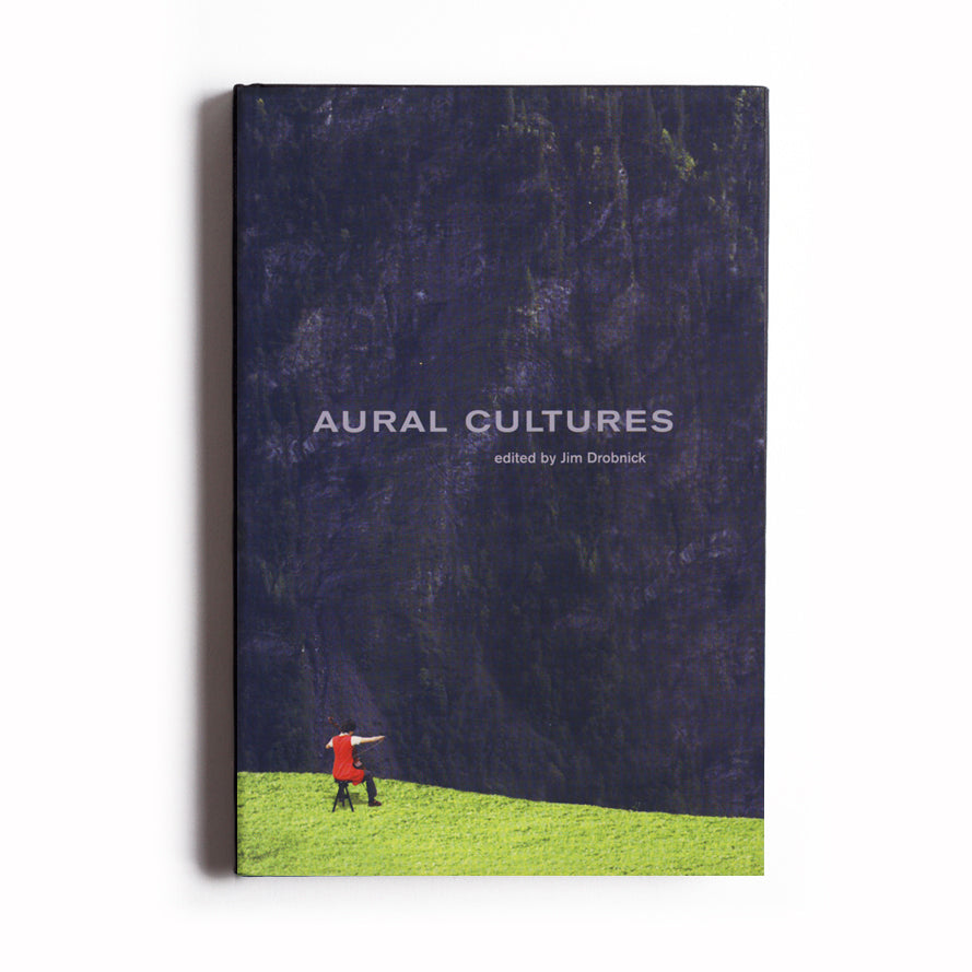Aural Cultures, Edited by Jim Drobnick