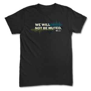 Not Muted T-Shirt