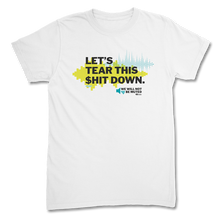 Load image into Gallery viewer, Tear This $hit Down T-Shirt