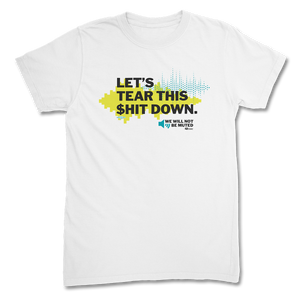 Tear This $hit Down T-Shirt
