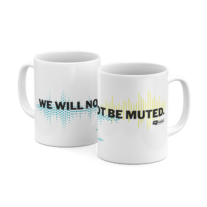 We Will Not Be Muted Mug