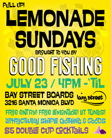 Lemonade Sundays - Bay Street Boards x Good Fishing