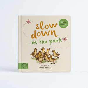 Slow Down... In the park