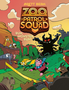 Zoo Patrol Squad Run Monster, Run! - Book 2 by Brett Bean. Coming Soon - February 9, 2021!
