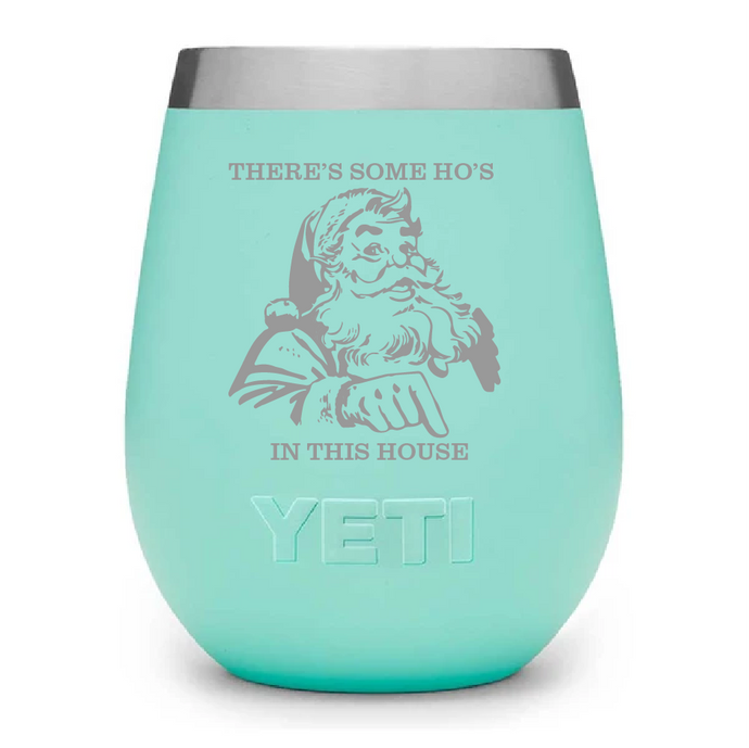 There's Some Ho's In This House - Engraved Tumbler.