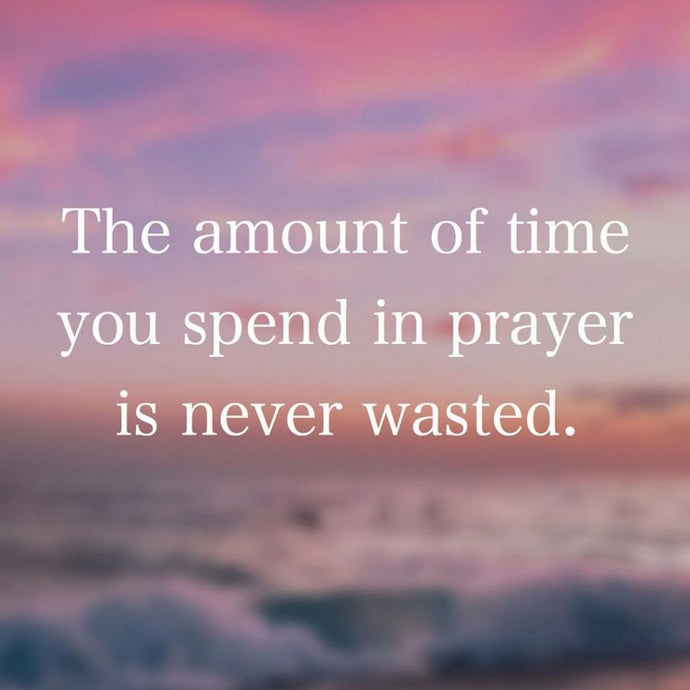 Time spent in prayer