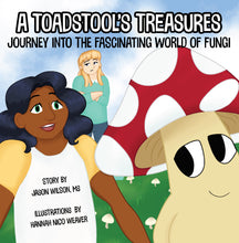 Load image into Gallery viewer, A Toadstool's Treasures: Journey Into the Fun and Fascinating World of Fungi (Children's Book)