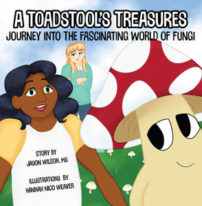 A Toadstool's Treasures: Journey Into the Fun and Fascinating World of Fungi (Children's Book)