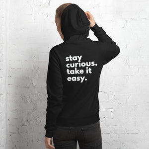 Stay Curious. Take It Easy. (white text) Unisex hoodie