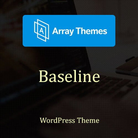 Array Themes Baseline WordPress Theme