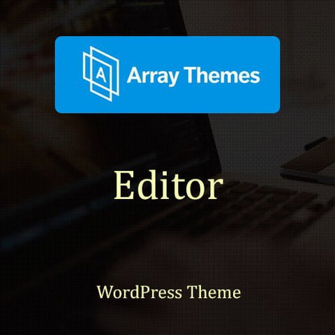 Array Themes Editor WordPress Theme