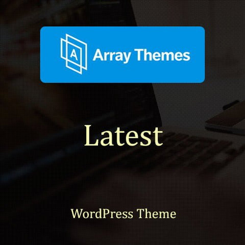 Array Themes Latest WordPress Theme