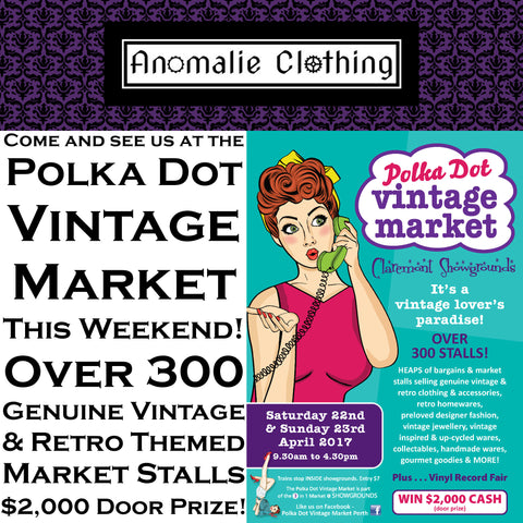 Polka Dot Vintage Market - Saturday 22 & Sunday 23 April 2017!