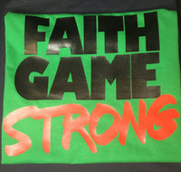 "Tshirt ""Faith Game Strong"""