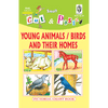 Cut and paste book of YOUNG ANIMALS/BIRDS AND THEIR HOMES - Indian Book Depot (Map House)