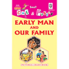 Cut and paste book of EARLY MAN AND OUR FAMILY - Indian Book Depot (Map House)