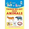 Cut and paste book of THINGS WE GET FROM ANIMALS - Indian Book Depot (Map House)