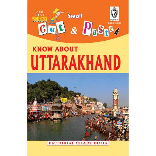 Cut and paste book of KNOW ABOUT UTTARAKHNAD - Indian Book Depot (Map House)