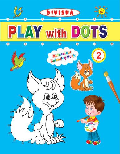 Divisha Play with Dots - 2 - Indian Book Depot (Map House)
