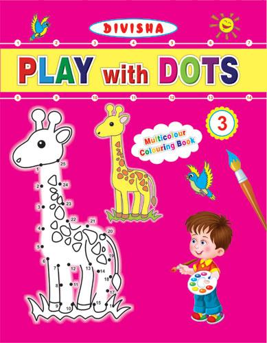 Divisha Play with Dots - 3 - Indian Book Depot (Map House)