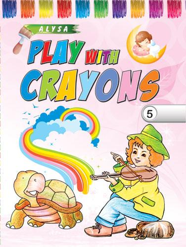Alysa Play With Crayons - 5 - Indian Book Depot (Map House)