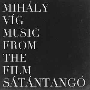 Mihály Víg: Music From The Film Sátántangó - Vinyl LP