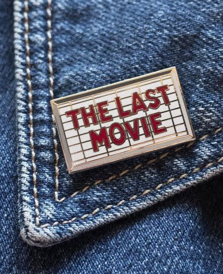 The Last Movie - Enamel Pin