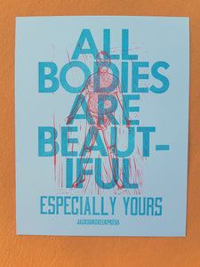 Letterpress print that says all bodies are beautiful and features a linocut of a self-portrait of my body in its full nakedness