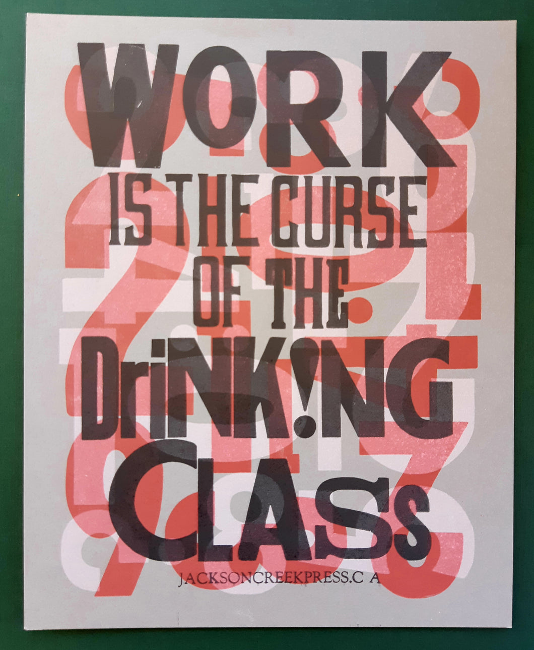 Work is the curse of the drinking class.